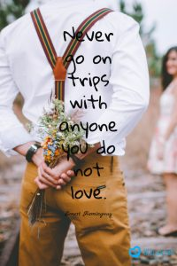 Never go on trips with anyone you do not love